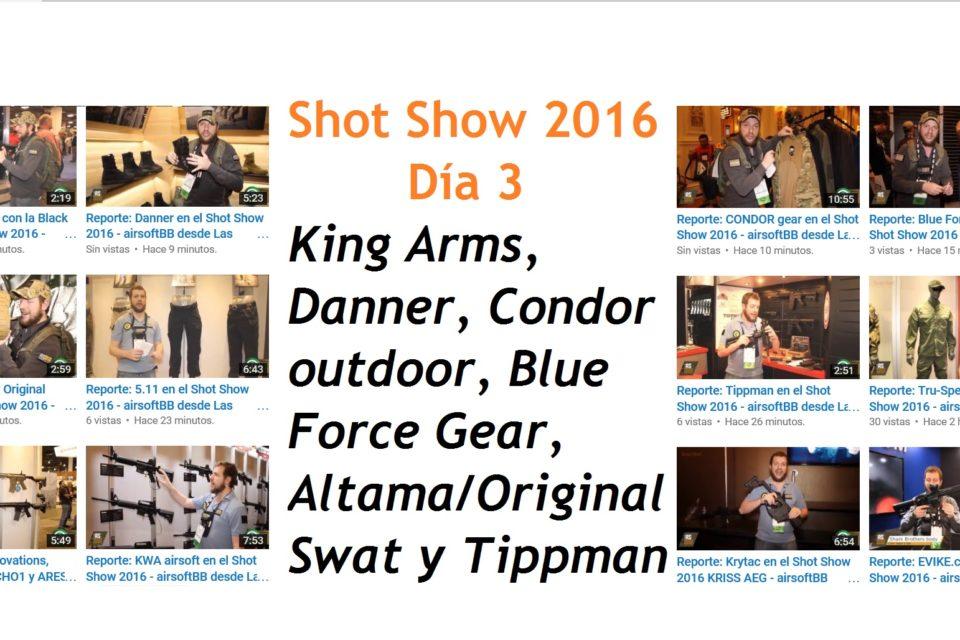 Shot Show 2016 día 3: King Arms, Danner, Condor outdoor, Blue Force Gear, Tippman y Altama/Original Swat